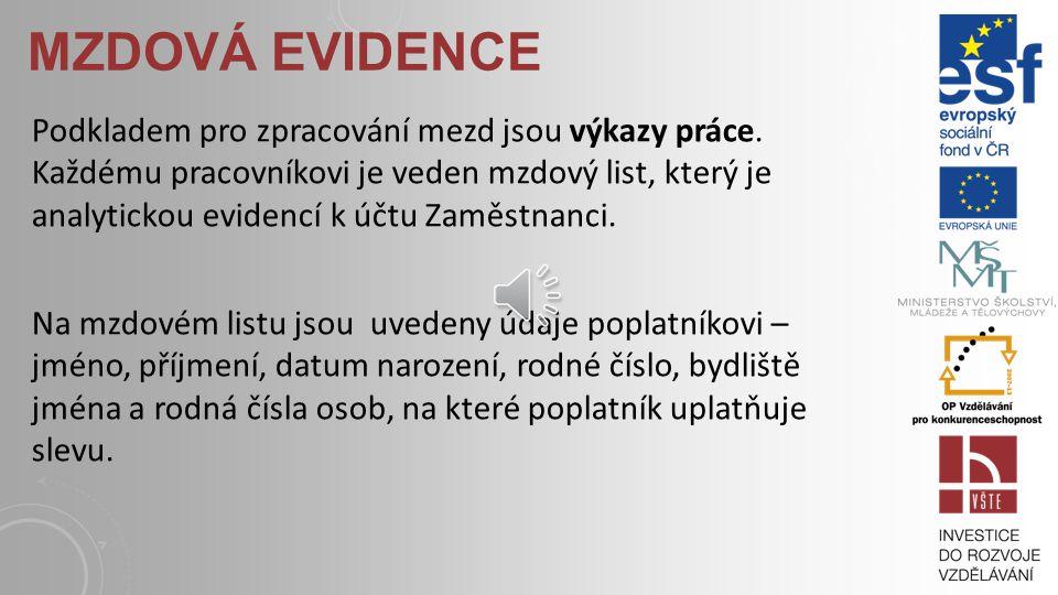 MZDOVÁ EVIDENCE Podkladem pro zpracování mezd jsou výkazy práce.