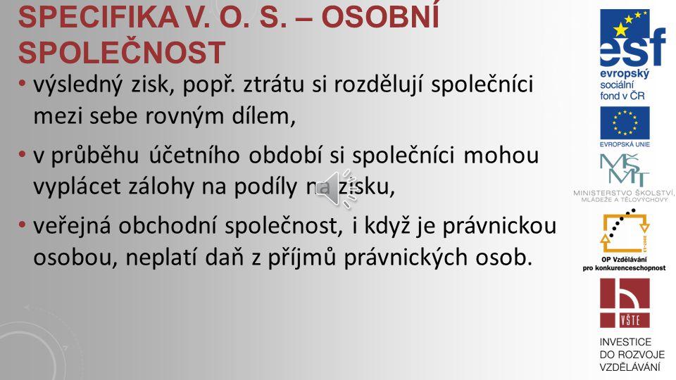 SPECIFIKA V.O. S. – OSOBNÍ SPOLEČNOST výsledný zisk, popř.