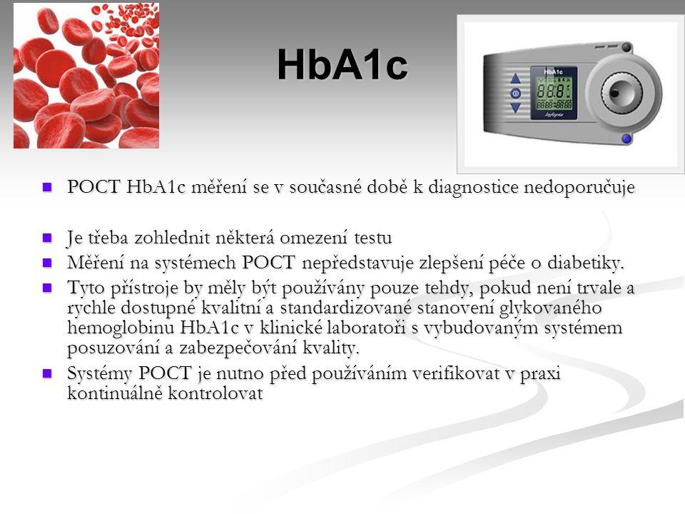 HbA1c POCT HbA1c měření se v současné době k diagnostice nedoporučuje POCT HbA1c měření se v současné době k diagnostice nedoporučuje Je třeba zohledn