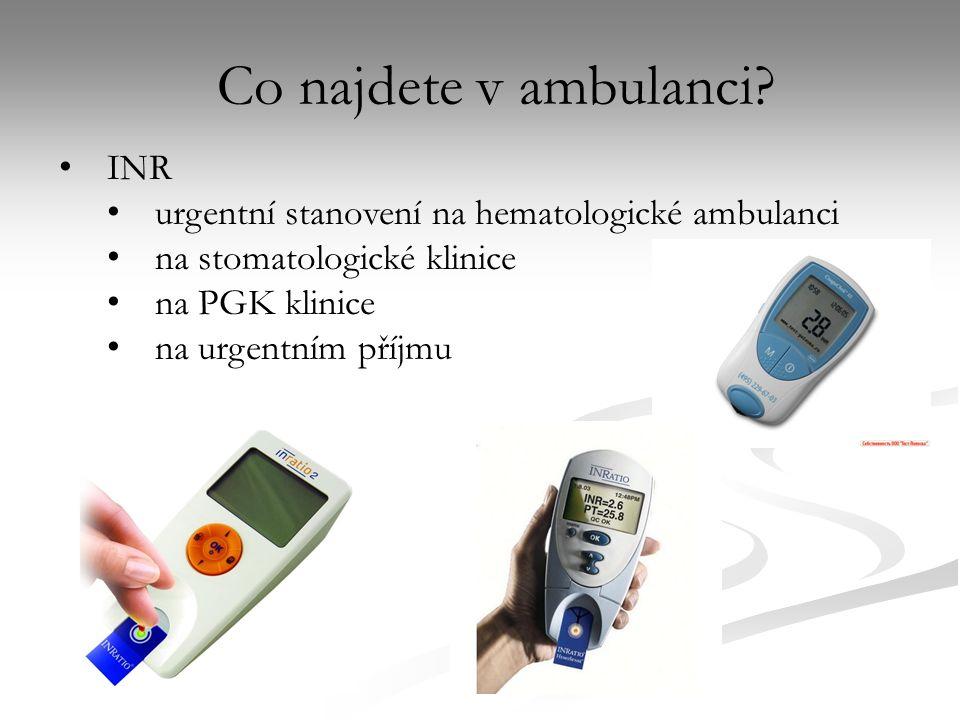 INR urgentní stanovení na hematologické ambulanci na stomatologické klinice na PGK klinice na urgentním příjmu Co najdete v ambulanci?