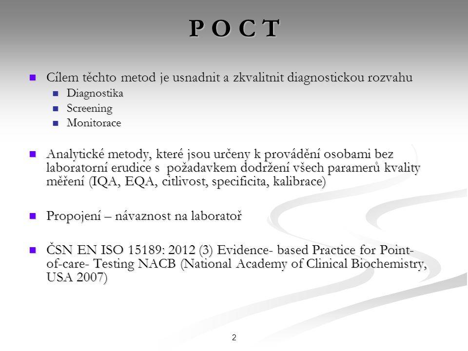 P O C T Cílem těchto metod je usnadnit a zkvalitnit diagnostickou rozvahu Cílem těchto metod je usnadnit a zkvalitnit diagnostickou rozvahu Diagnostik