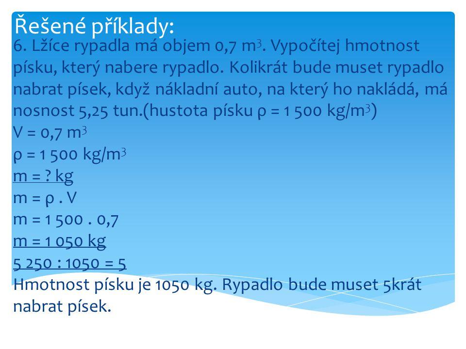 Řešené příklady: 7.Lahvička o objemu 150 ml je naplněna rtutí.