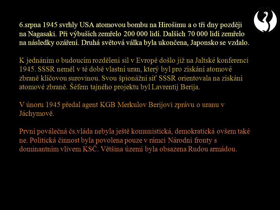 Ceny za československý uran Ve smlouvách byl zprvu počítán 18% zisk, později klesal až na 10%, a mizely některé nevýrobní náklady (bytová výstavba, stravné apod.) 1946 – 47: 1 kg za 1320 Kč 1948: 1 kg za 1450 Kč 1949: 1 kg za 1680 Kč V letech 1948 – 49 získali sověti kritických 1000 tun uranu potřebných na jaderné zkoušky, poté začaly ceny za uran klesat Od počátku 60.