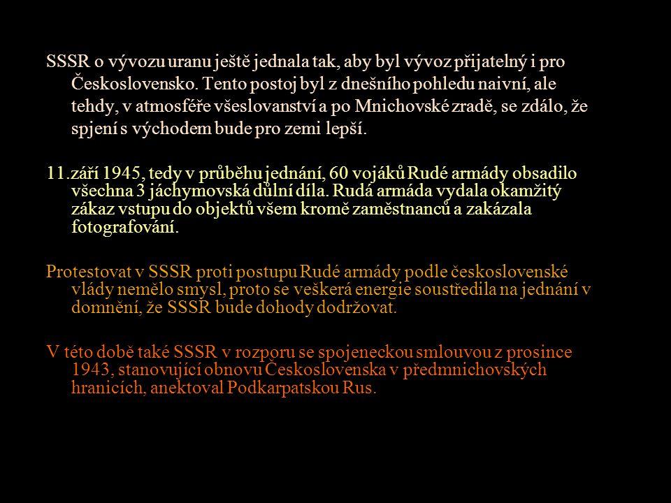 SSSR o vývozu uranu ještě jednala tak, aby byl vývoz přijatelný i pro Československo.