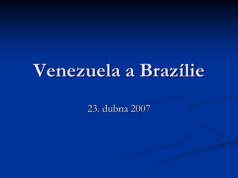 Venezuela a Brazílie 23. dubna 2007