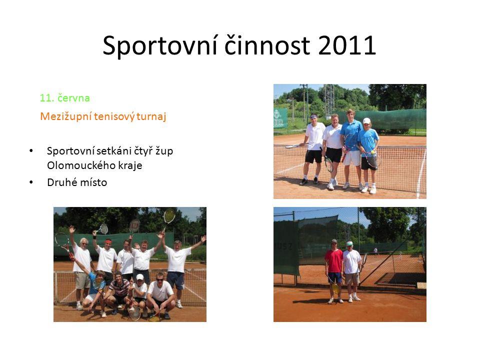 Sportovní činnost 2011 11. června Mezižupní tenisový turnaj Sportovní setkáni čtyř žup Olomouckého kraje Druhé místo
