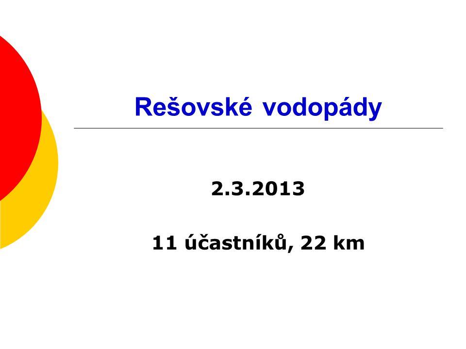 Rešovské vodopády 2.3.2013 11 účastníků, 22 km