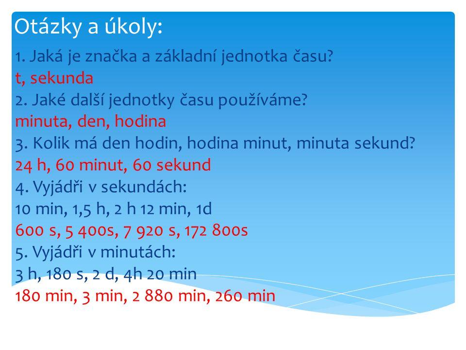 Otázky a úkoly: 1. Jaká je značka a základní jednotka času.