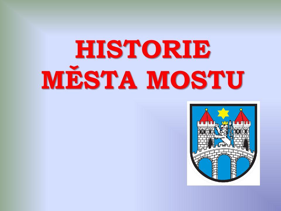 HISTORIE MĚSTA MOSTU