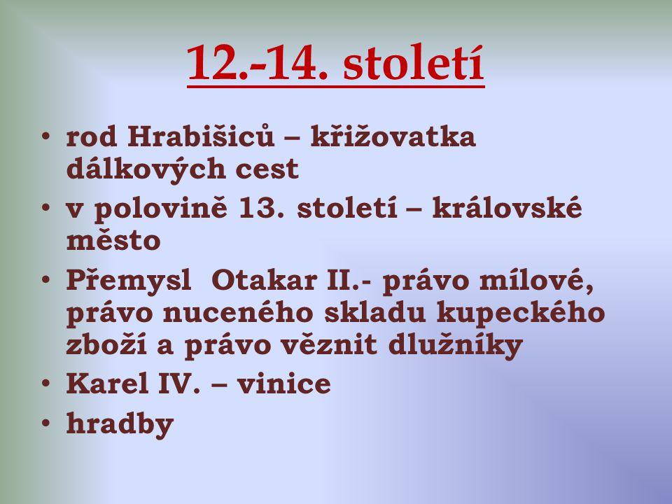 12.-14. století rod Hrabišiců – křižovatka dálkových cest v polovině 13. století – královské město Přemysl Otakar II.- právo mílové, právo nuceného sk