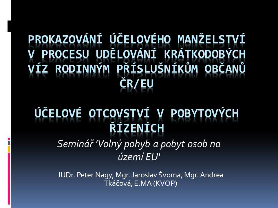 Seminář 'Volný pohyb a pobyt osob na území EU' JUDr. Peter Nagy, Mgr. Jaroslav Švoma, Mgr. Andrea Tkáčová, E.MA (KVOP)