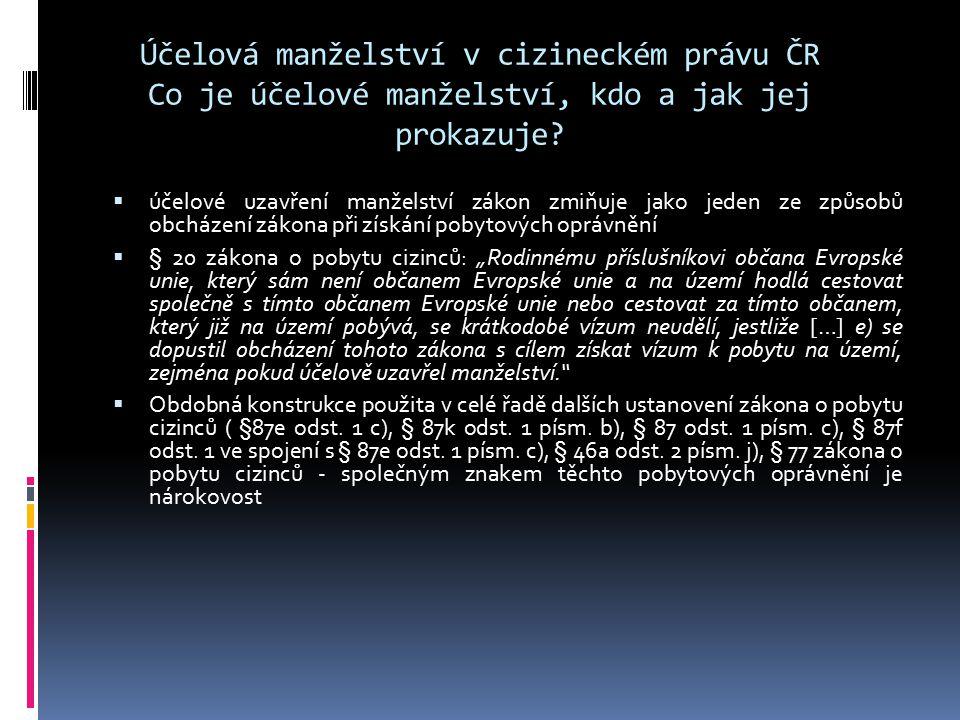 Účelová manželství v cizineckém právu ČR Co je účelové manželství, kdo a jak jej prokazuje?  účelové uzavření manželství zákon zmiňuje jako jeden ze