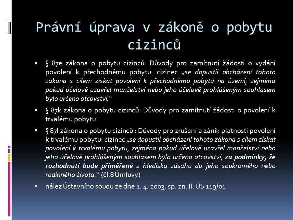Právní úprava v zákoně o pobytu cizinců  § 87e zákona o pobytu cizinců: Důvody pro zamítnutí žádosti o vydání povolení k přechodnému pobytu: cizinec