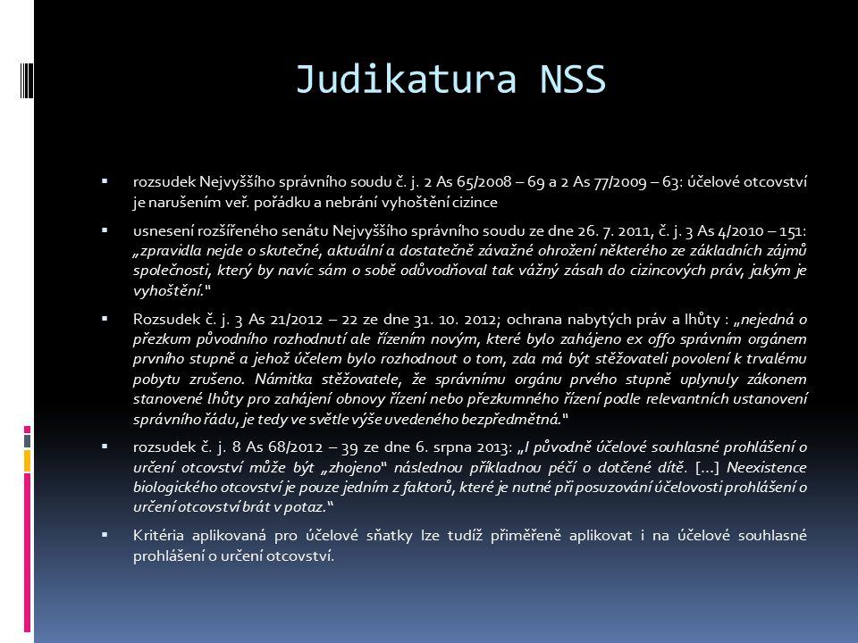 Judikatura NSS  rozsudek Nejvyššího správního soudu č. j. 2 As 65/2008 – 69 a 2 As 77/2009 – 63: účelové otcovství je narušením veř. pořádku a nebrán