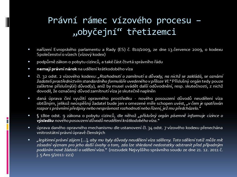 """Právní rámec vízového procesu – """"obyčejní"""" třetizemci  nařízení Evropského parlamentu a Rady (ES) č. 810/2009, ze dne 13.července 2009, o kodexu Spol"""