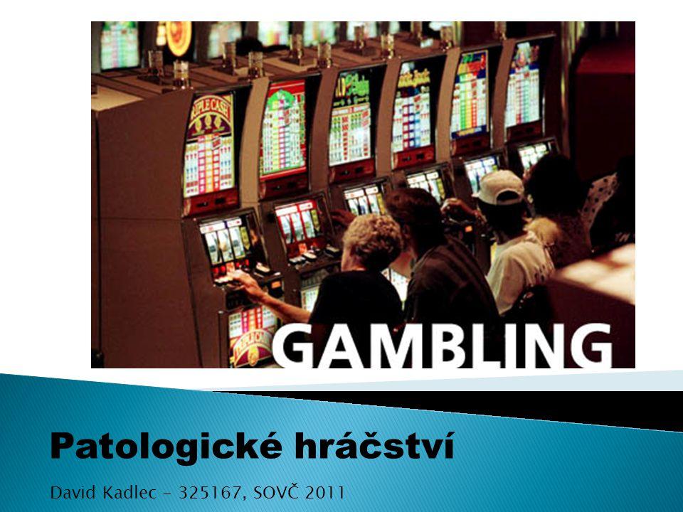 Patologické hráčství David Kadlec - 325167, SOVČ 2011