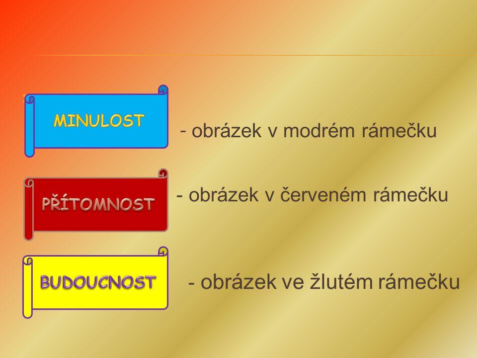  - obrázek v modrém rámečku  - obrázek v červeném rámečku  - obrázek ve žlutém rámečku