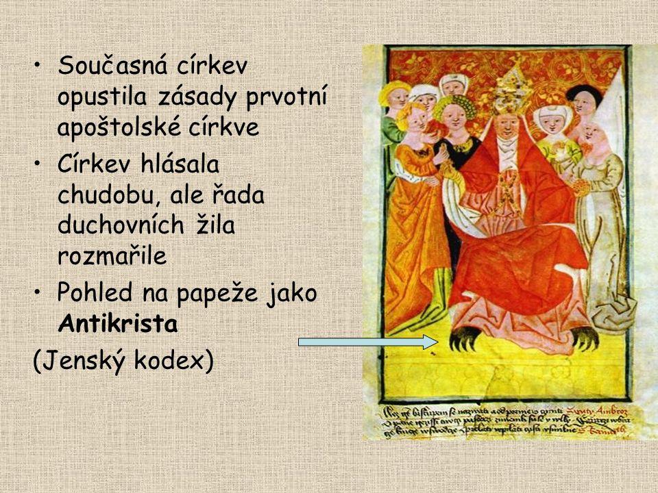 2. pol. 14. stol.- snahy o nápravu církve: Církev má obrovský pozemkový majetek = mocenský vliv Schizma /rozkol/ dvojpapežství (od 1378) Korupce, nemr
