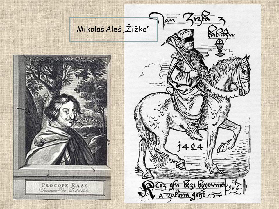 Jan Žižka z Trocnova Zemřel 1424 u Přibyslavi (asi 50 let) Od 1421 úplně slepý (zranění před hradem Rábí) V čele husitských vojsk- hejtman Prokop Holý