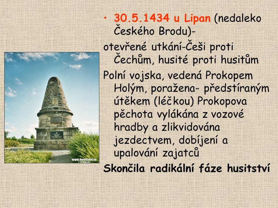 """Bitva u Lipan 1434 Rozkol v husitském hnutí Umírnění Pražané+ kališnická šlechta+ část katolické šlechty= """" panská jednota """"- nechtěli dál bojovat, sp"""