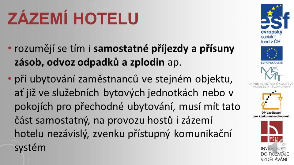 ZÁZEMÍ HOTELU tyto provozy funkčně zajišťují po stránce technické a provozní plynulý chod hotelu z toho důvodu navazují tyto provozy na vlastní komuni
