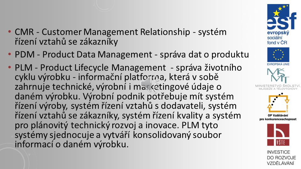 CAX TECHNOLOGIÍ LZE ROZDĚLIT DO OBLASTÍ: - CIM – Computer Intergarted Manufacturing - CAM – Computer Aided manufacturing - CAE – Computer Aided Engineering - CAD – Computer Aided Design - CAPE – Computer Aided Production Engineering - CAP – Computer Aided Programming - CAPP – Computer Aided Process Planning - CAQ – Computer Aided Quality