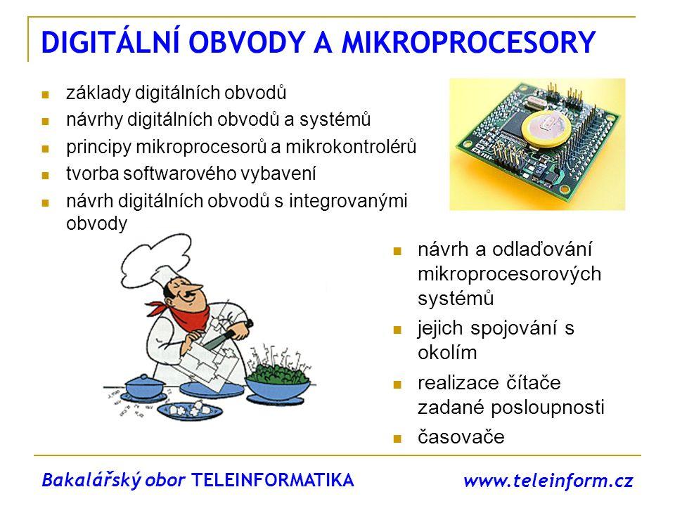 www.teleinform.cz DIGITÁLNÍ OBVODY A MIKROPROCESORY základy digitálních obvodů návrhy digitálních obvodů a systémů principy mikroprocesorů a mikrokont