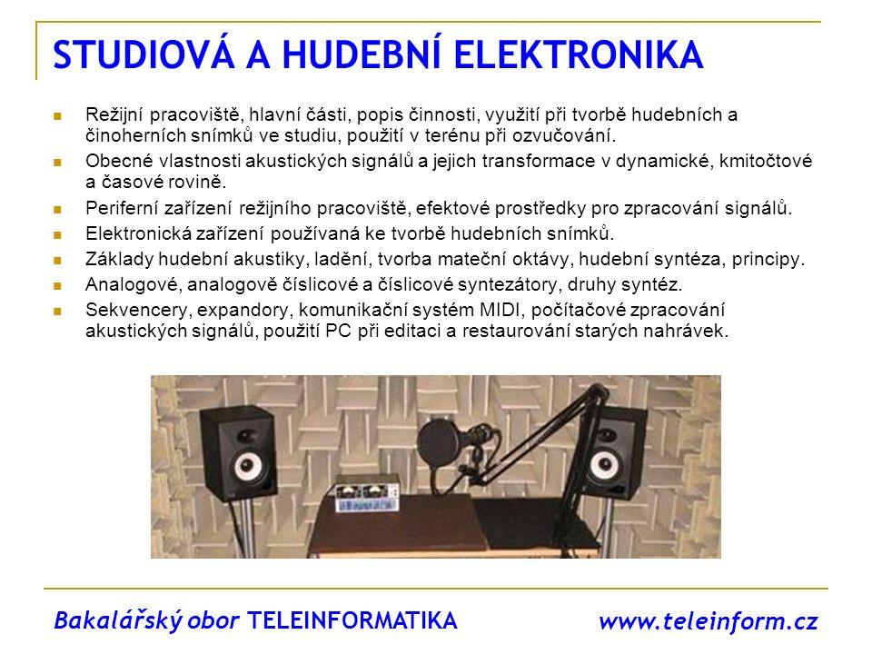 www.teleinform.cz STUDIOVÁ A HUDEBNÍ ELEKTRONIKA Režijní pracoviště, hlavní části, popis činnosti, využití při tvorbě hudebních a činoherních snímků v