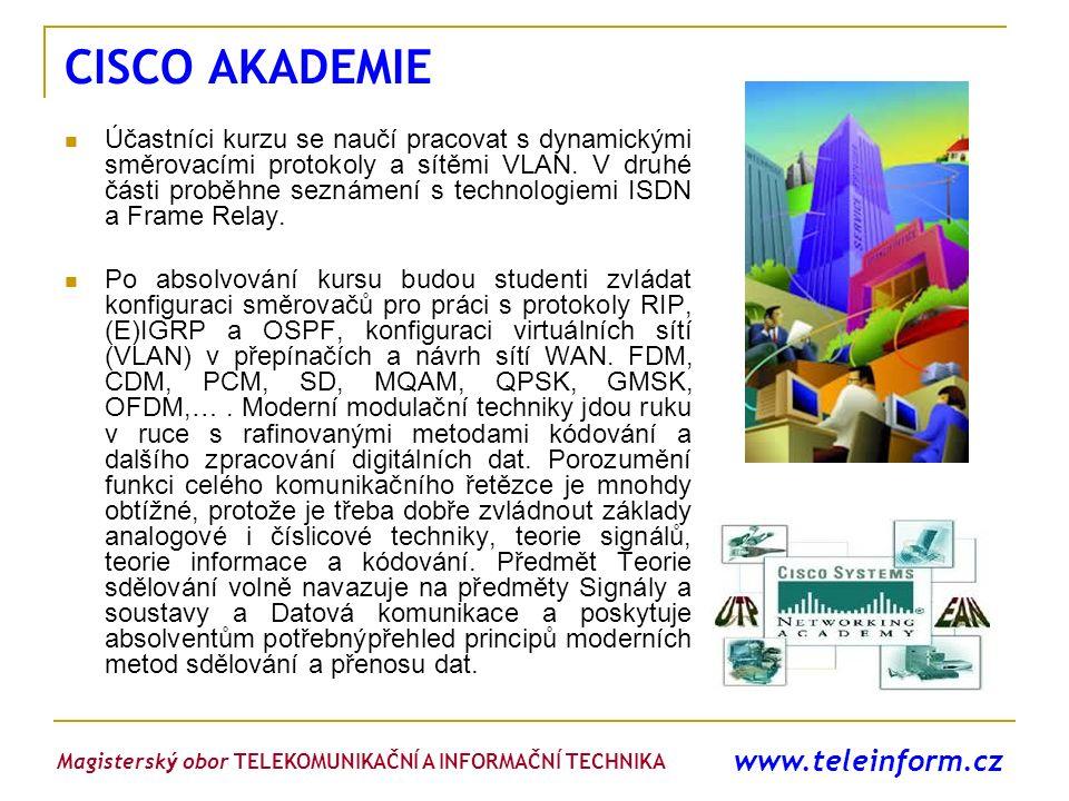www.teleinform.cz CISCO AKADEMIE Účastníci kurzu se naučí pracovat s dynamickými směrovacími protokoly a sítěmi VLAN. V druhé části proběhne seznámení