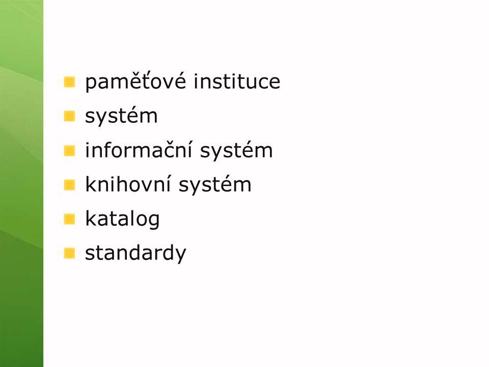 paměťové instituce systém informační systém knihovní systém katalog standardy