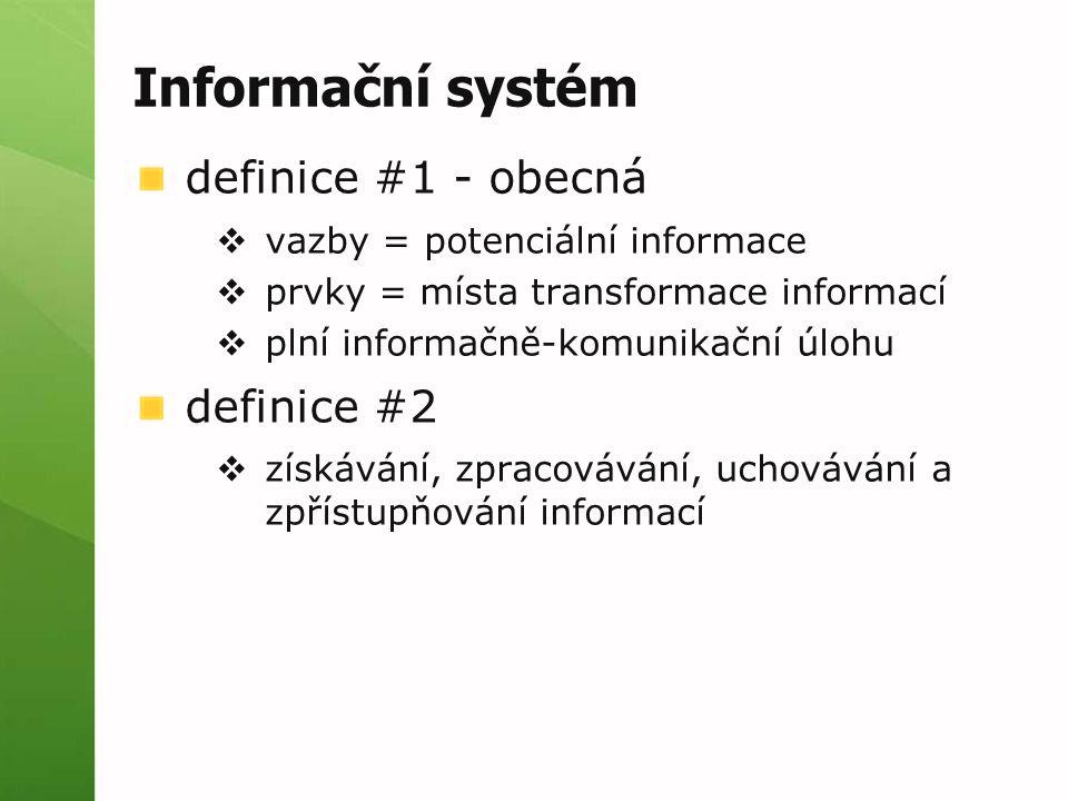Informační systém definice #1 - obecná  vazby = potenciální informace  prvky = místa transformace informací  plní informačně-komunikační úlohu defi