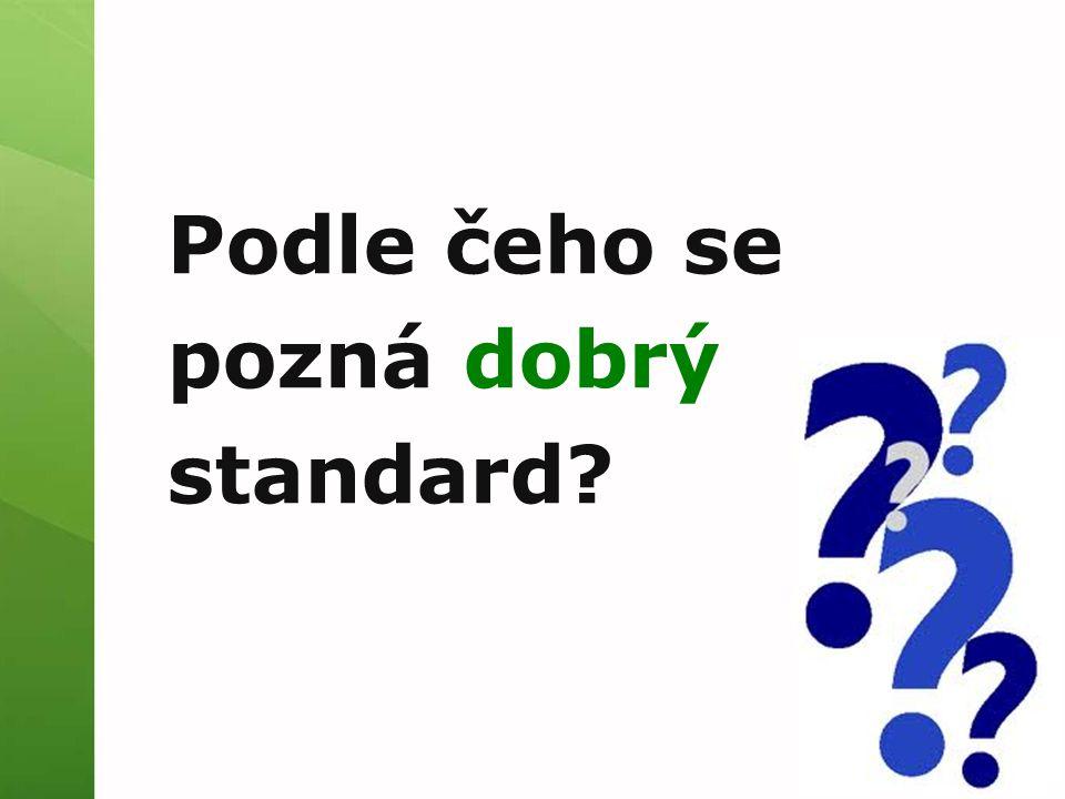 Podle čeho se pozná dobrý standard?