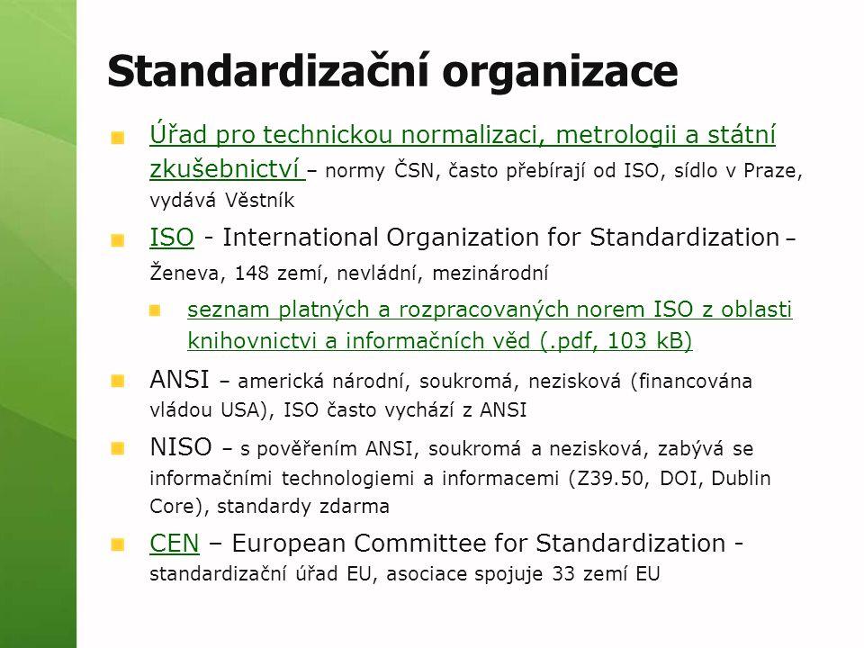 Standardizační organizace Úřad pro technickou normalizaci, metrologii a státní zkušebnictví Úřad pro technickou normalizaci, metrologii a státní zkuše