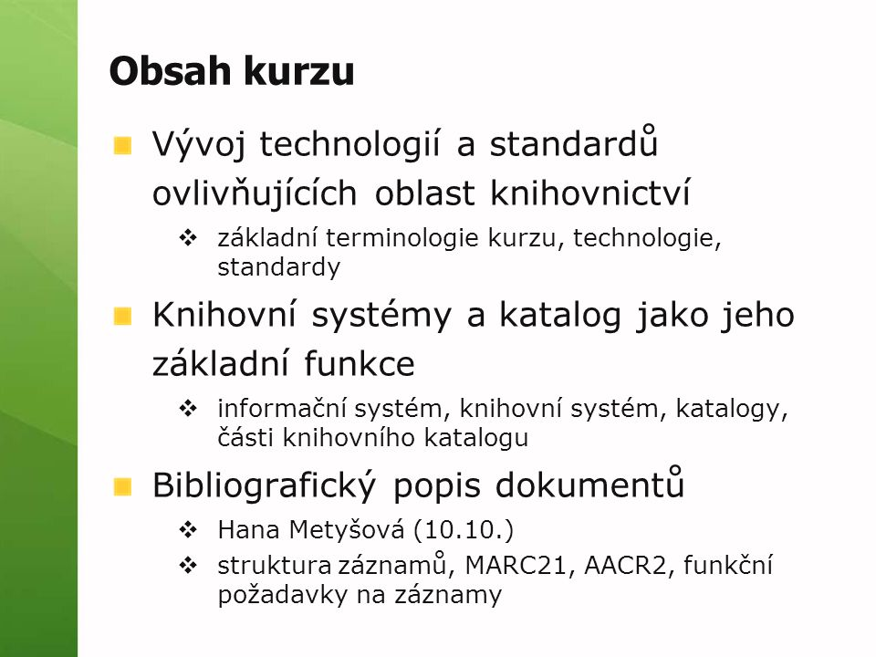 Standardizační organizace Úřad pro technickou normalizaci, metrologii a státní zkušebnictví Úřad pro technickou normalizaci, metrologii a státní zkušebnictví – normy ČSN, často přebírají od ISO, sídlo v Praze, vydává Věstník ISOISO - International Organization for Standardization – Ženeva, 148 zemí, nevládní, mezinárodní seznam platných a rozpracovaných norem ISO z oblasti knihovnictvi a informačních věd (.pdf, 103 kB) ANSI – americká národní, soukromá, nezisková (financována vládou USA), ISO často vychází z ANSI NISO – s pověřením ANSI, soukromá a nezisková, zabývá se informačními technologiemi a informacemi (Z39.50, DOI, Dublin Core), standardy zdarma CENCEN – European Committee for Standardization - standardizační úřad EU, asociace spojuje 33 zemí EU