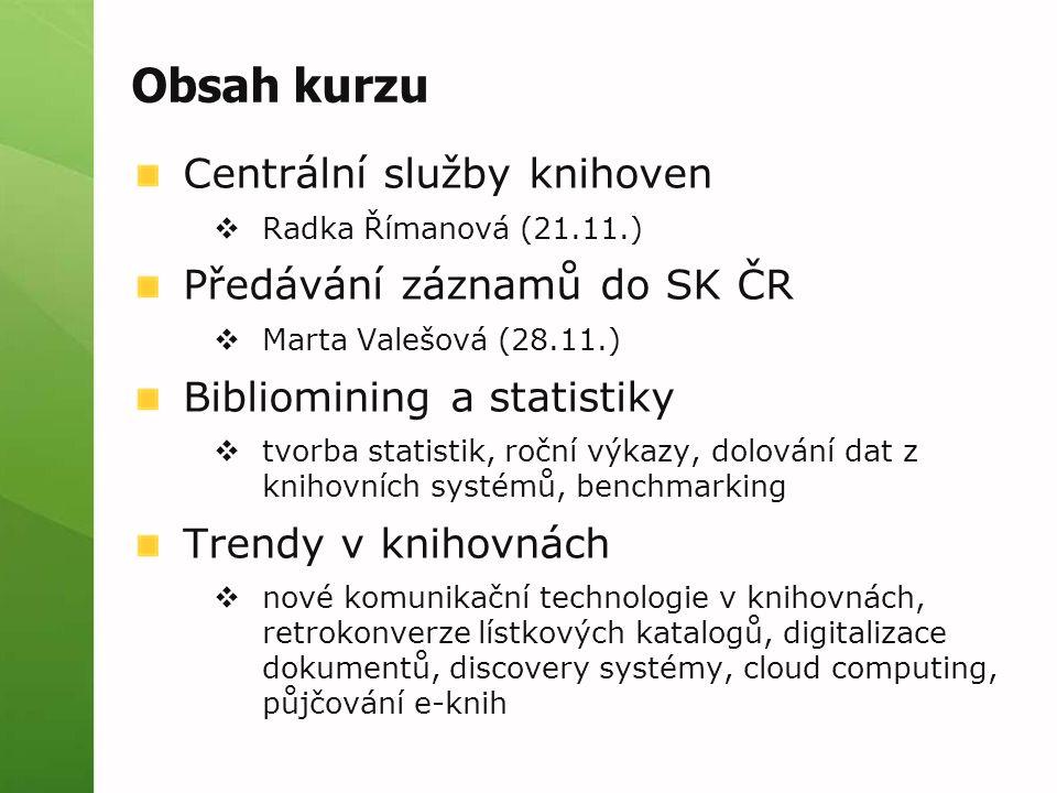 Cvičení s Hanou Metyšovou procvičování katalogizačních pravidel u PC termíny: 21.10., 4.11., 18.11, 2.12.