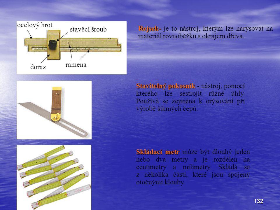 132 doraz ramena stavěcí šroub ocelový hrot Rejsek- Rejsek- je to nástroj, kterým lze narýsovat na materiál rovnoběžku s okrajem dřeva. Stavitelný pok