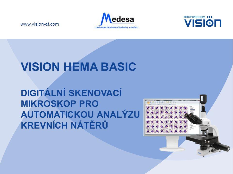 www.vision-at.com VISION HEMA BASIC DIGITÁLNÍ SKENOVACÍ MIKROSKOP PRO AUTOMATICKOU ANALÝZU KREVNÍCH NÁTĚRŮ