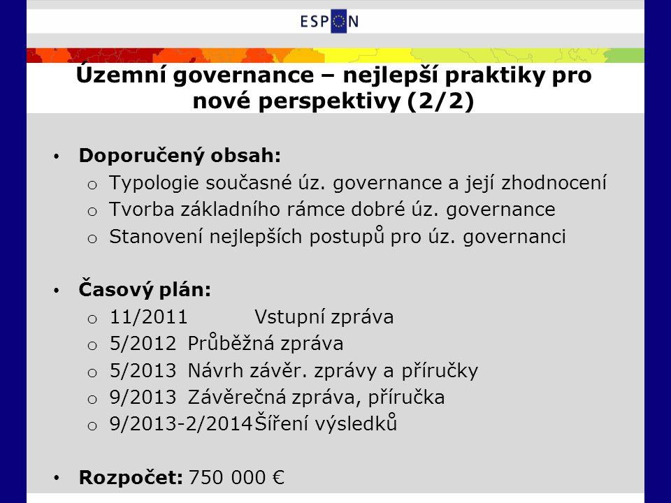 Územní governance – nejlepší praktiky pro nové perspektivy (2/2) Doporučený obsah: o Typologie současné úz.