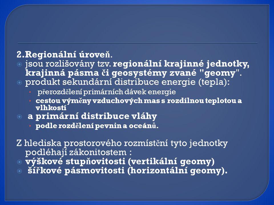2.Regionální úrove ň. jsou rozlišovány tzv.