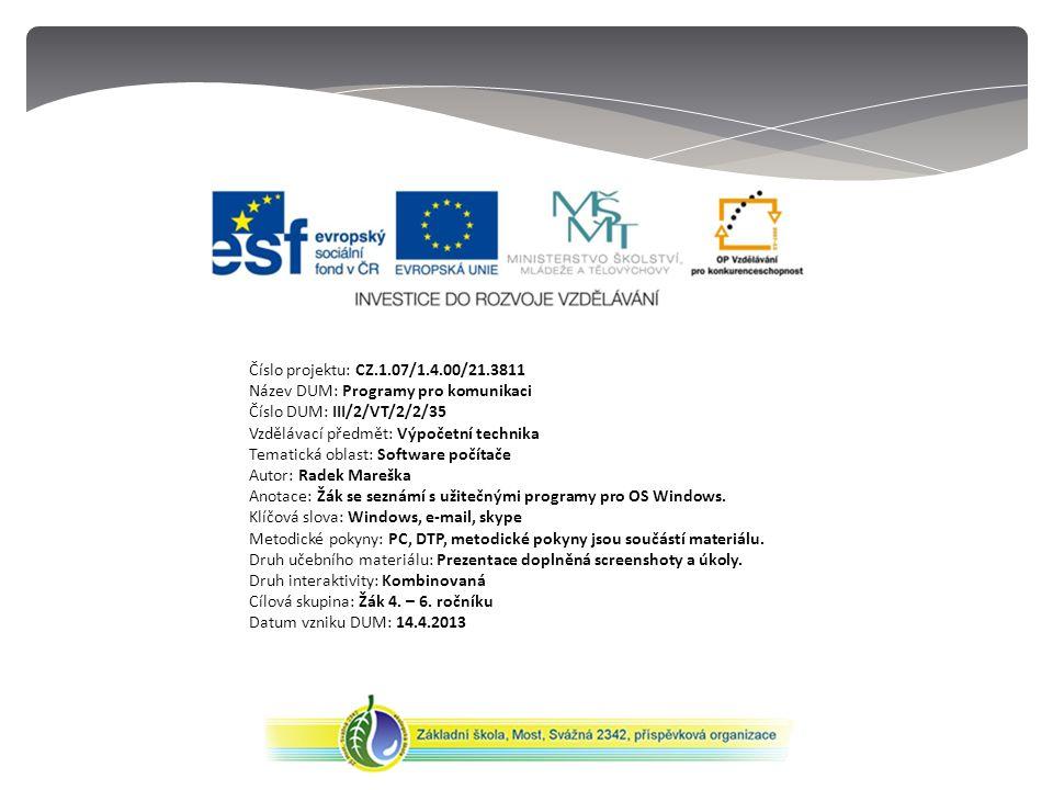 Číslo projektu: CZ.1.07/1.4.00/21.3811 Název DUM: Programy pro komunikaci Číslo DUM: III/2/VT/2/2/35 Vzdělávací předmět: Výpočetní technika Tematická