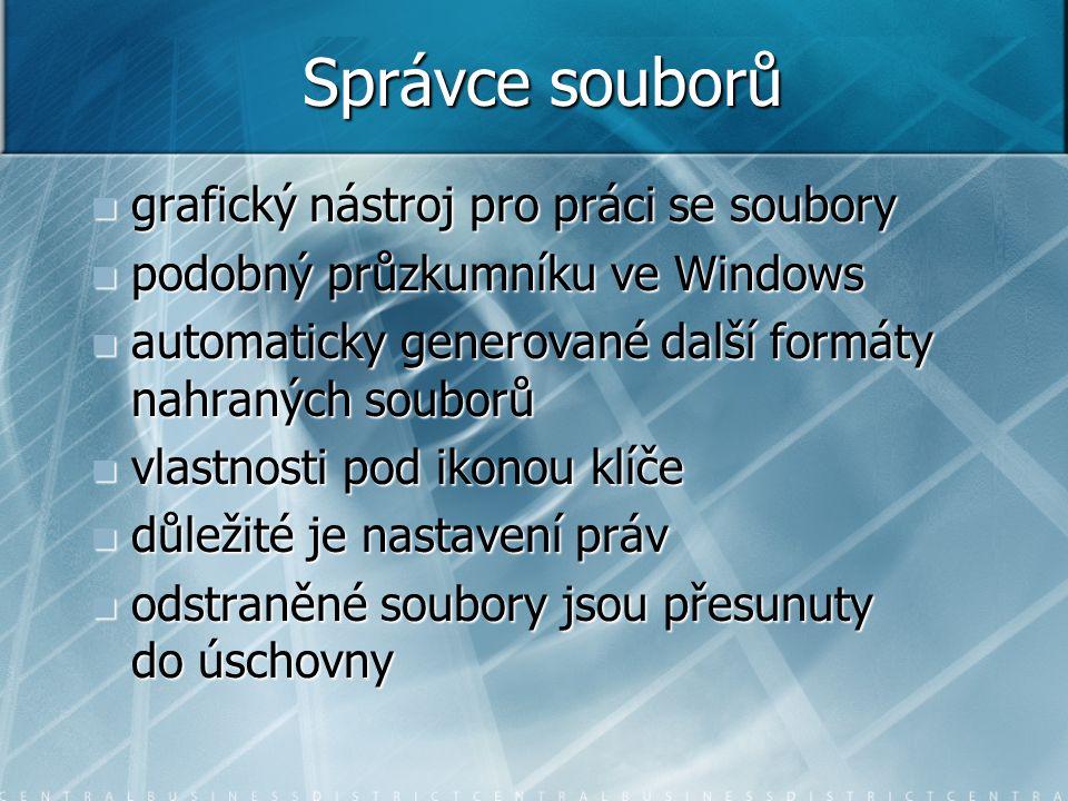 Správce souborů grafický nástroj pro práci se soubory grafický nástroj pro práci se soubory podobný průzkumníku ve Windows podobný průzkumníku ve Wind