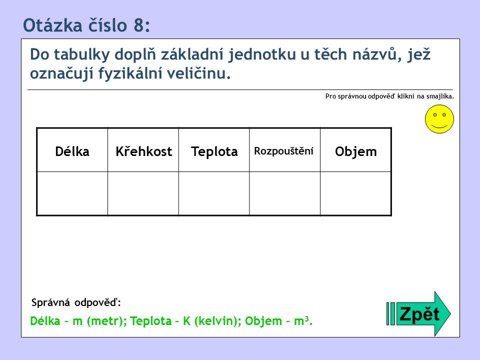 Otázka číslo 8: Do tabulky doplň základní jednotku u těch názvů, jež označují fyzikální veličinu.