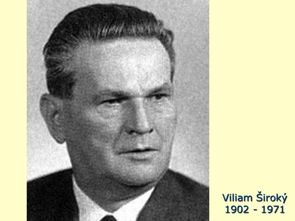 Viliam Široký 1902 - 1971