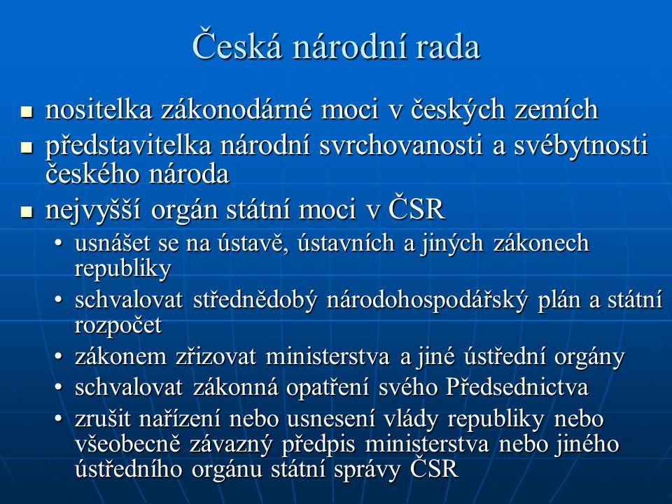 Česká národní rada nositelka zákonodárné moci v českých zemích nositelka zákonodárné moci v českých zemích představitelka národní svrchovanosti a svéb