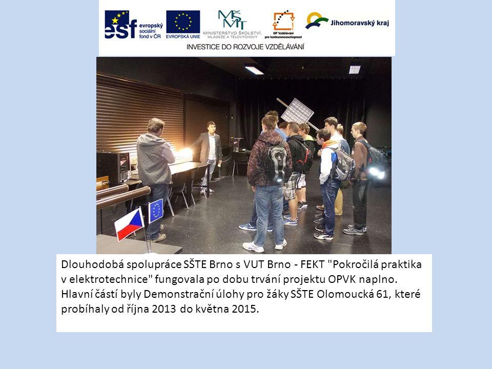 Dlouhodobá spolupráce SŠTE Brno s VUT Brno - FEKT Pokročilá praktika v elektrotechnice fungovala po dobu trvání projektu OPVK naplno.