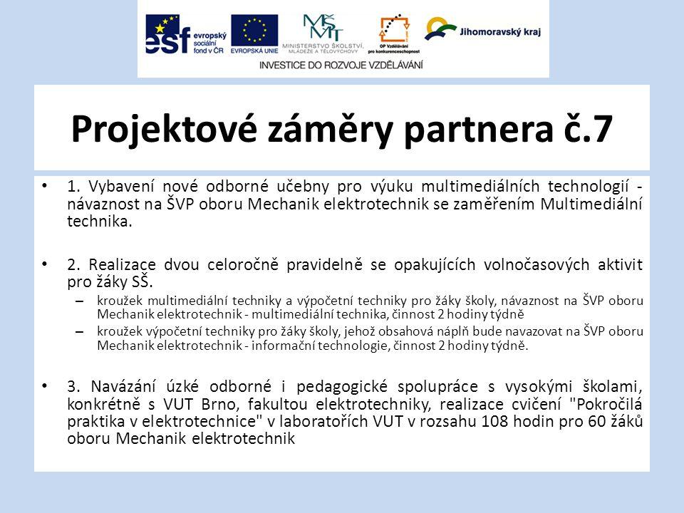 Projektové záměry partnera č.7 1.