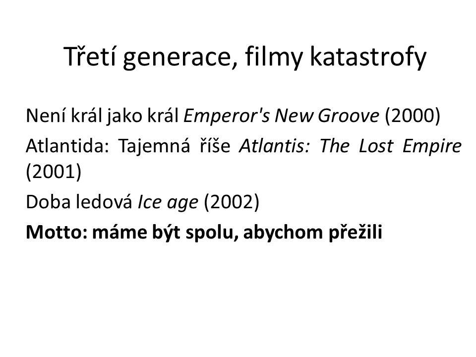 Třetí generace, filmy katastrofy Není král jako král Emperor's New Groove (2000) Atlantida: Tajemná říše Atlantis: The Lost Empire (2001) Doba ledová