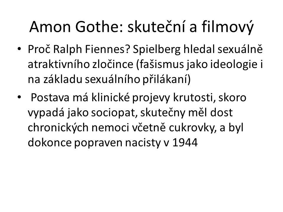 Amon Gothe: skuteční a filmový Proč Ralph Fiennes? Spielberg hledal sexuálně atraktivního zločince (fašismus jako ideologie i na základu sexuálního př