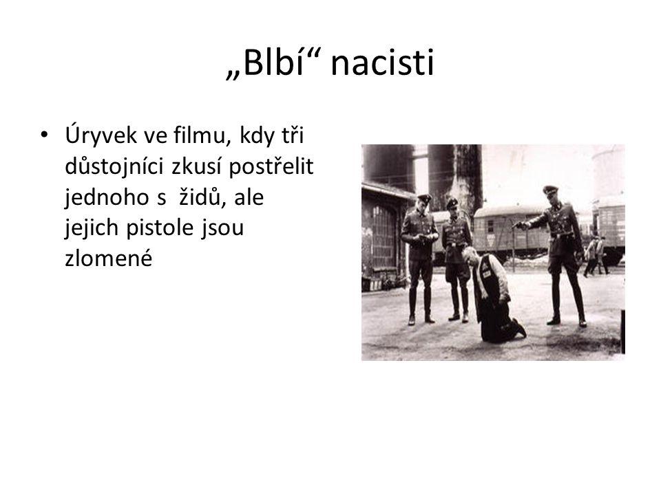 """""""Blbí"""" nacisti Úryvek ve filmu, kdy tři důstojníci zkusí postřelit jednoho s židů, ale jejich pistole jsou zlomené"""