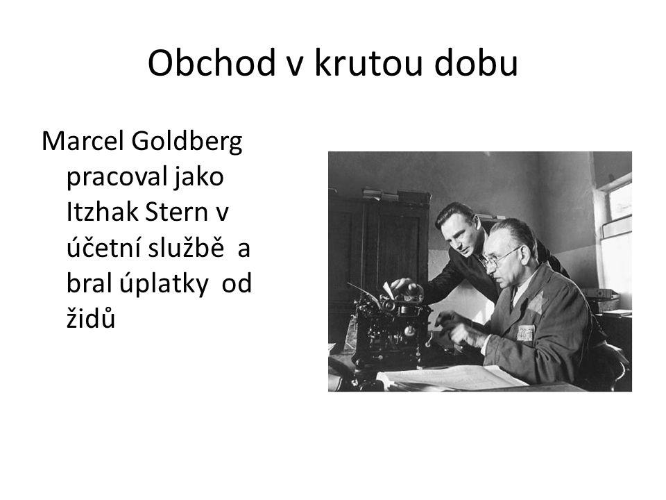 Obchod v krutou dobu Marcel Goldberg pracoval jako Itzhak Stern v účetní službě a bral úplatky od židů